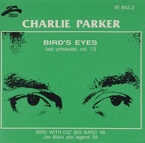 Bird'S Eyes Last Unissued Vol 13 (bird With Diz'Band 1948)