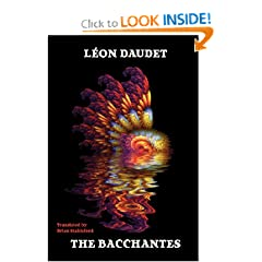 The Bacchantes: A Dionysian Scientific Romance by Leon Daudet and Brian Stableford