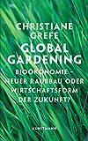 Image de Global Gardening: Bioökonomie - Neuer Raubbau oder Wirtschaftsform der Zukunft?