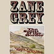 The Spirit of the Border | [Zane Grey]