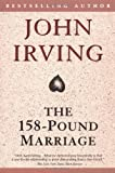 The 158-Pound Marriage (Ballantine Reader's Circle) (0345417968) by Irving, John