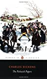 The Pickwick Papers: The Posthumous Papers of the Pickwick Club (Penguin Classics) Charles Dickens