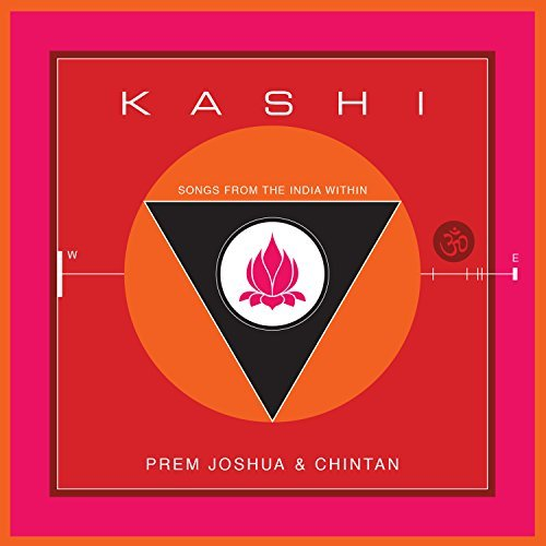 kashi-songs-from-the-india-within-by-prem-joshua-chintan-2014-08-05
