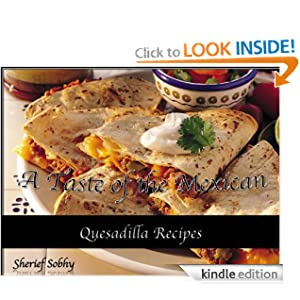 Quesadilla Recipes A Taste of the Mexican