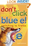 Don't Click on the Blue E!: Switching...