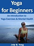 51iY3jHoS4L. SL160  Yoga for Beginners: An Introduction to Yoga Exercises & Mental Health (Yoga Books for Beginners) Reviews