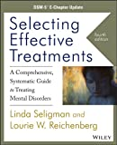img - for Selecting Effective Treatments: A Comprehensive, Systematic Guide to Treating Mental Disorders, DSM-5 E-Chapter Update book / textbook / text book