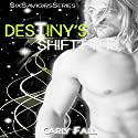 Destiny's Shift: Six Saviors Series, Book 5 (       UNABRIDGED) by Carly Fall Narrated by Kevin Scollin