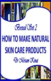 Boxed Set 2 How To Make Natural Skin Care Products