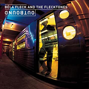 Béla Fleck [2] - 癮 - 时光忽快忽慢,我们边笑边哭!