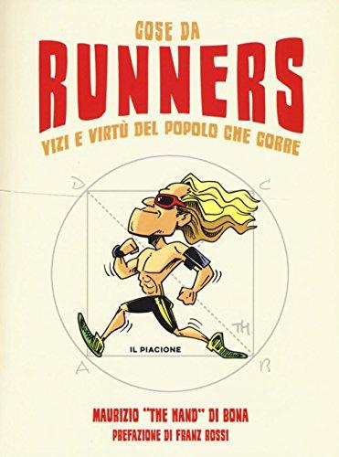 Cose da runners Vizi e virtù del popolo che corre PDF