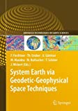 img - for System Earth via Geodetic-Geophysical Space Techniques (Advanced Technologies in Earth Sciences) book / textbook / text book