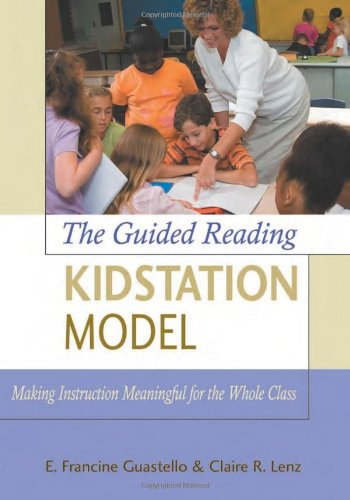 The Guided Reading Kidstation Model: Making Instruction Meaningful for the Whole Class
