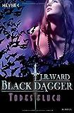 Todesfluch: Black Dagger 10 - Roman