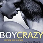 Boy Crazy: Coming Out Erotica | Richard Labonte (editor)