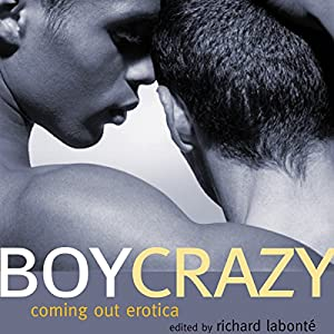 Boy Crazy: Coming Out Erotica Hörbuch