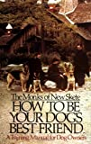 How to Be Your Dog's Best Friend: A Training Manual for Dog Owners (0316604917) by Monks of New Skete