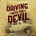 Driving with the Devil: Southern Moonshine, Detroit Wheels, and the Birth of NASCAR (       UNABRIDGED) by Neal Thompson Narrated by Buz Mckim