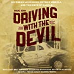 Driving with the Devil: Southern Moonshine, Detroit Wheels, and the Birth of NASCAR | Neal Thompson