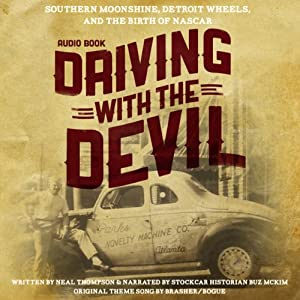 Driving with the Devil: Southern Moonshine, Detroit Wheels, and the Birth of NASCAR | [Neal Thompson]