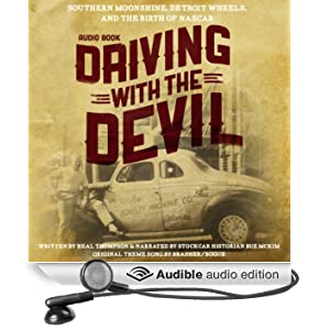 Driving with the Devil: Southern Moonshine, Detroit Wheels, and the Birth of NASCAR (Unabridged)
