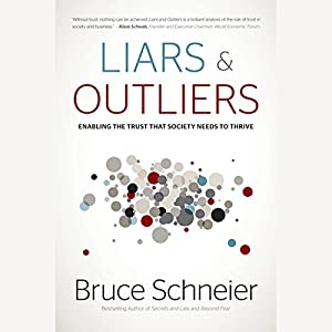 Liars and Outliers: Enabling the Trust that Society Needs to Thrive Audiobook