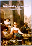 img - for Restructuring Agricultural Cooperatives book / textbook / text book