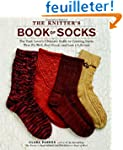 The Knitter's Book of Socks: The Yarn...
