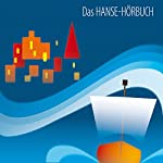 Das Hanse-Hörbuch | Sibylle Hoffmann