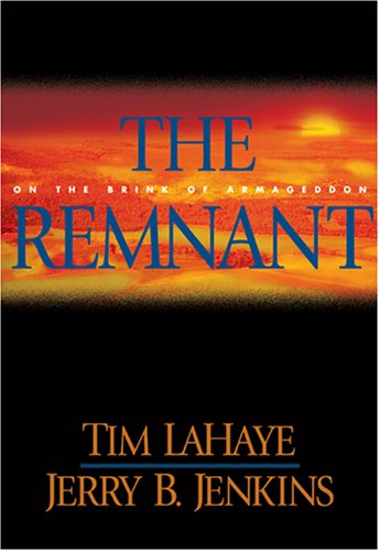 The Remnant: On the Brink of Armageddon (Left Behind), Tim LaHaye; Jerry B. Jenkins