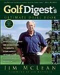 Golf Digest's Ultimate Drill Book: Ov...