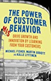 The Power of Customer Misbehavior: Drive Growth and Innovation by Learning from Your Customers