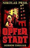 Opferstadt: Horror-Thriller (Monster, Mörder, Mutationen 4)