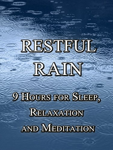 Restful Rain, 9 hours for sleep, relaxation and meditation
