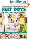 Felt Toys for Little Ones: Handmade P...