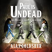 Paul Is Undead: The British Zombie Invasion | [Alan Goldsher]