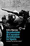 Revolution and Counter-Revolution in Spain [Paperback] [NY] (Author) Felix Morrow