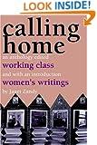 Calling Home: Working-Class Women's Writings