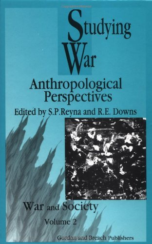 Studying War: Anthropological Perspectives (War and Society - ISSN 1069-8043)