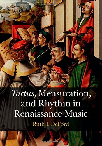 Tactus, Mensuration and Rhythm in Renaissance Music