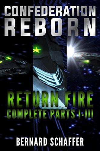 Return Fire Complete 1-3: Confederation Reborn