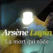 La mort qui rôde (Arsène Lupin 19) | Maurice Leblanc