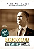 In His Own Words: Barack Obama - The American Promise: 500+ Pages. The Speeches 2007 + 2008 (1440423180) by Obama, Barack