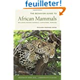 The Behaviour Guide to African Mammals - Including Hoofed Mammals, Carnivores, Primates 2e