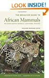 The Behavior Guide to African Mammals: 20th Anniversary Edition: Including Hoofed Mammals, Carnivores, Primates: Including Hoofed Mammals, Carnivores, Primates, 20th Anniversary Edition