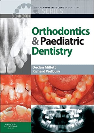 Clinical Problem Solving in Orthodontics and Paediatric Dentistry (Clinical Problem Solving in Dentistry) written by Declan Millett