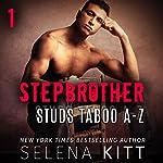 Stepbrother Studs: Taboo A-Z Boxed Set, Volume 1: A Stepbrother Romance Bundle, Stepbrother Studs Boxed Sets | Selena Kitt