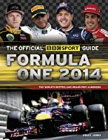 The Official BBC Sport Guide: Formula One 2014: The World's Best-selling Grand Prix Handbook