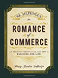 img - for Mr. Selfridge's Romance of Commerce: An Abridged Version of the Classic Text on Business and Life book / textbook / text book