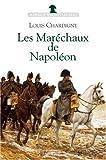 echange, troc Louis Chardigny - Les Maréchaux de Napoléon